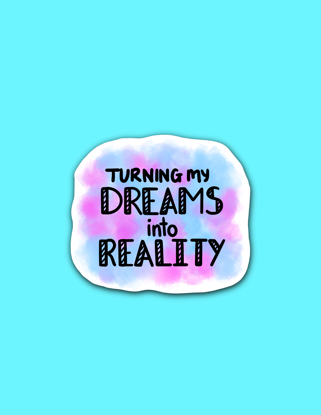 Picture of Dreams to Reality Sticker *PRE-ORDER*