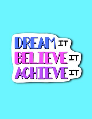 Picture of Dream Believe Achieve Sticker *PRE-ORDER*